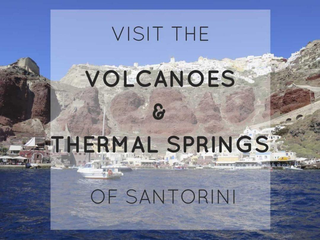 Visit the volcanoes and thermal springs of Santorini