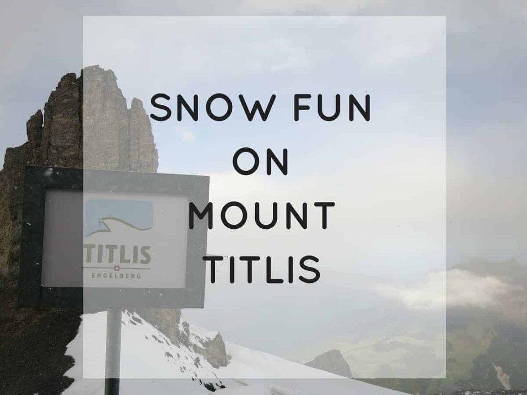 Exploring Mt Titlis Switzerland