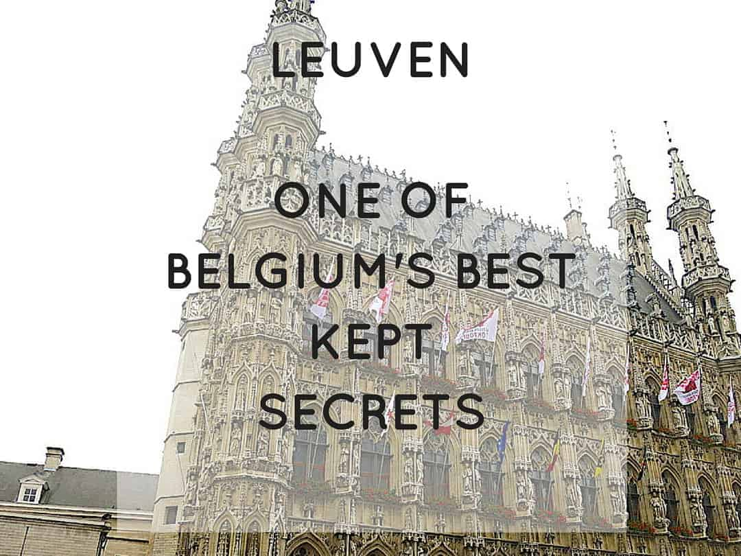 Leuven is a must see Belgian town