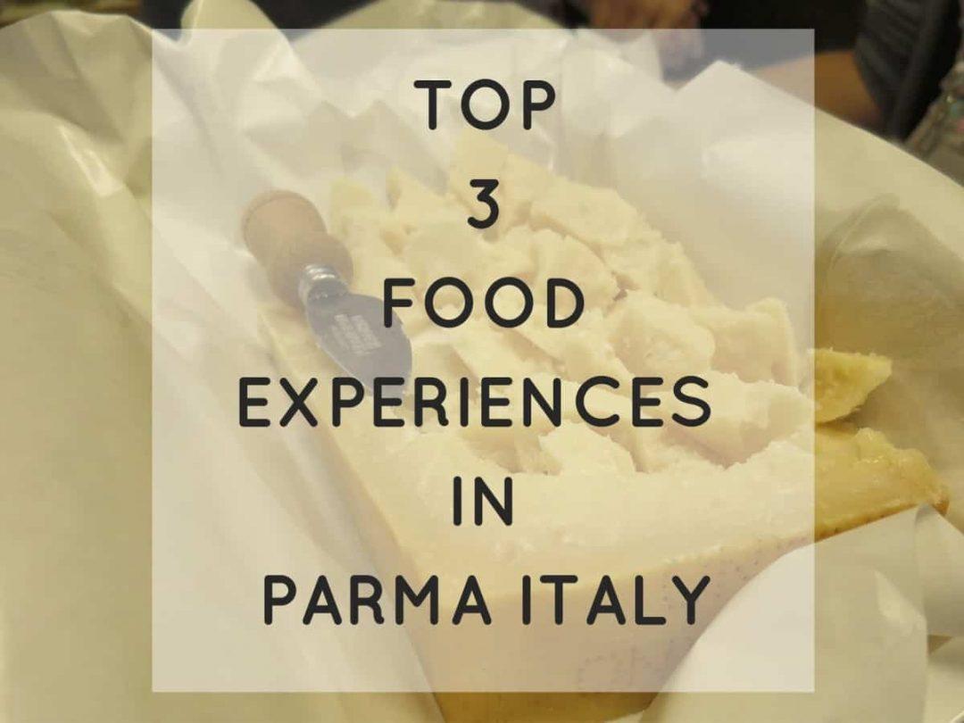Top 3 food experiences in Parma Italy