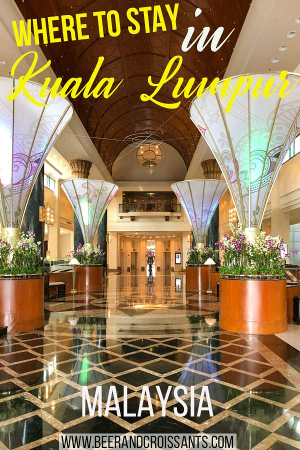 5 great hotels to stay at in Kuala Lumpur Malaysia: From